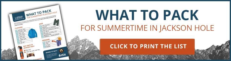 774d595bcbb3 Packing List for Summertime in Jackson Hole - Jackson Hole Traveler