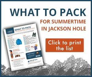 Packing List For Summertime In Jackson Hole Jackson Hole Traveler